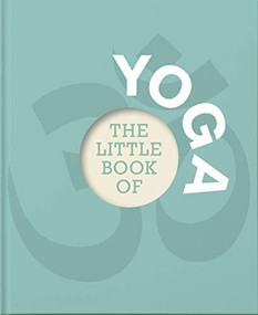 The Little Book of Yoga (Miniature Edition) by Fiona Channon, 9781911610694