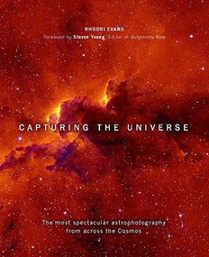 Capturing the Universe (The Most Spectacular Astrophotography from Across the Cosmos) by Steven Young, 9780233005799