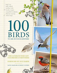 100 Birds to See in Your Lifetime (The Ultimate Wish-List for Birders Everywhere) by Dominic Couzens, David Chandler, 9781787392441