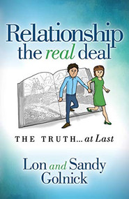 Relationship the Real Deal (The Truth at Last) by Lon Golnick, Sandy Golnick, 9781642793024