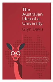 The Australian Idea of a University by Glyn Davis, 9780522871746