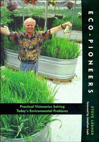 Eco-Pioneers (Practical Visionaries Solving Today's Environmental Problems) by Steve Lerner, 9780262621243