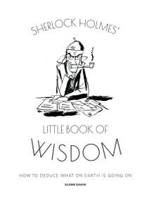 Sherlock Holmes' Little Book Of Wisdom by Glenn Dakin, 9781858759968