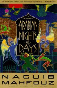 Arabian Nights and Days (A Novel) by Naguib Mahfouz, 9780385469012