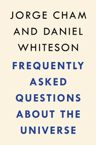 Frequently Asked Questions about the Universe by Jorge Cham, Daniel Whiteson, 9780593189313