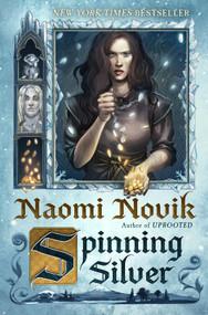 Spinning Silver (A Novel) - 9780399180996 by Naomi Novik, 9780399180996