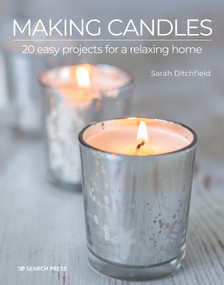 Making Candles (20 easy projects for a relaxing home) by Sarah Ditchfield, 9781800920231