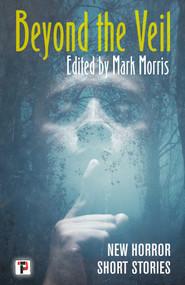 Beyond the Veil - 9781787584631 by Mark Morris, 9781787584631