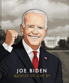 Joe Biden: Quotes to Live By (Miniature Edition) by Hippo! Orange, 9781800691315