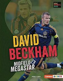 David Beckham (Midfield Megastar) by Percy Leed, 9781728404288