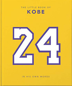 The Little Book of Kobe (In His Own Words) (Miniature Edition) by Orange Hippo, 9781911610960