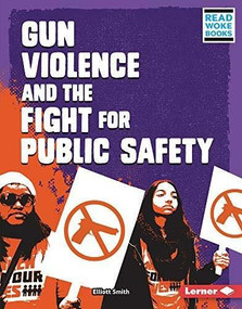 Gun Violence and the Fight for Public Safety by Elliott Smith, 9781728423401