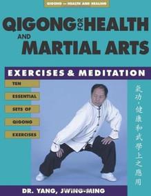 Qigong for Health & Martial Arts (Exercises and Meditation) by Jwing-Ming Yang, 9781886969575