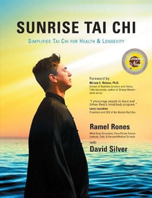 Sunrise Tai Chi (Awaken, Heal and Strengthen Your Mind, Body and Spirit) by Ramel Rones, David Silver, 9781594390838