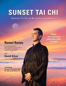 Sunset Tai Chi (Simplified Tai Chi for Relaxation and Longevity) by Ramel Rones, David Silver, 9781594392122