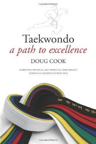 Taekwondo (A Path to Excellence) by Doug Cook, 9781594391286