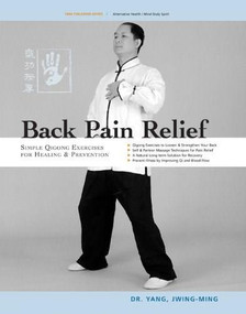 Back Pain Relief (Chinese Qigong for Healing and Prevention) by Jwing-Ming Yang, 9781594390258