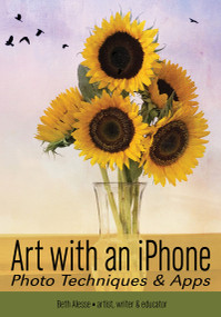 Art with an iPhone (Photo Techniques & Apps) by Beth Alesse, 9781682034651