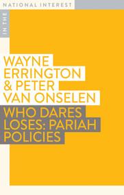 Who Dares Loses (Pariah Policies) by Peter van Onselen, Wayne Errington, 9781922464637