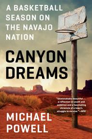 Canyon Dreams (A Basketball Season on the Navajo Nation) - 9780525534686 by Michael Powell, 9780525534686