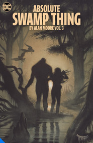 Absolute Swamp Thing by Alan Moore Vol. 3 by Alan Moore, Rick Veitch, 9781779512192