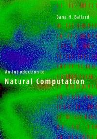 An Introduction to Natural Computation by Dana H. Ballard, 9780262522588