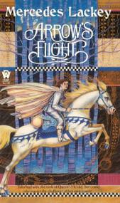 Arrow's Flight by Mercedes Lackey, 9780886773779