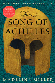 The Song of Achilles (A Novel) - 9780062060617 by Madeline Miller, 9780062060617