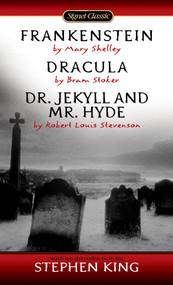 Frankenstein, Dracula, Dr. Jekyll and Mr. Hyde by Mary Shelley, Bram Stoker, Robert Louis Stevenson, Stephen King, 9780451523631