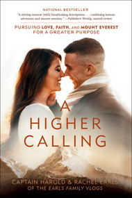 A Higher Calling (Pursuing Love, Faith, and Mount Everest for a Greater Purpose) - 9780525653776 by Harold Earls, IV, Rachel Earls, 9780525653776