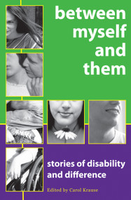 Between Myself And Them (Stories Of Life With Disability) by Carol Krause, 9781896764993