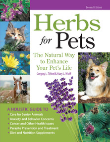 Herbs for Pets (The Natural Way to Enhance Your Pet's Life) by Mary L. Wulff, Greg L. Tilford, 9781933958781