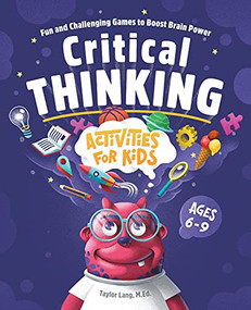 Critical Thinking Activities for Kids (Fun and Challenging Games to Boost Brain Power) by Taylor Lang, 9781648765346