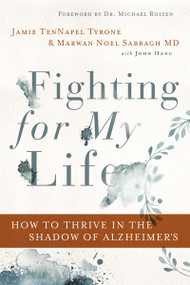 Fighting for My Life (How to Thrive in the Shadow of Alzheimer's) - 9780785222101 by Jamie TenNapel Tyrone, FAAN Sabbagh MD, Marwan Noel, John Hanc, 9780785222101