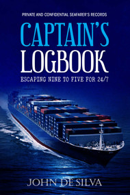 Captain's Logbook (Escaping Nine to Five for 24/7) by John De Silva, 9781637350560