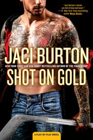 Shot on Gold by Jaci Burton, 9780399585166
