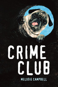 Crime Club - 9781459833104 by Melodie Campbell, 9781459833104