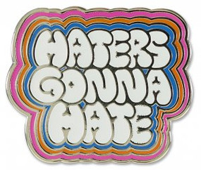 Haters Gonna Hate Hard Enamel Pin by , 9781441325167