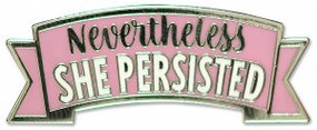 Nevertheless, She Persisted Hard Enamel Pin by , 9781441325587