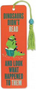 Dinosaurs Didn't Read Beaded Bookmark by , 9781441329127
