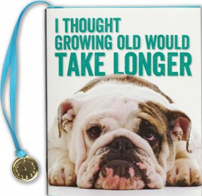I Thought Growing Old Would Take Longer by , 9781441331342