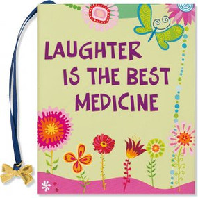Laughter is the Best Medicine by , 9781593598174