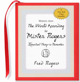 Wisdom From The World According To Mister Rogers by , 9781593599140
