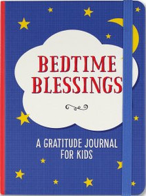 Bedtime Blessings: A Gratitude Journal for Kids by , 9781441329431