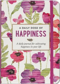 A Daily Dose of Happiness Journal by , 9781441329448