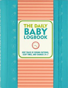 Baby's Daily Logbook by , 9781441334343