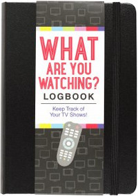 What Are You Watching? Logbook by , 9781441332974