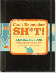 Can't Remember Sh*t Reminder Book by , 9781441319449