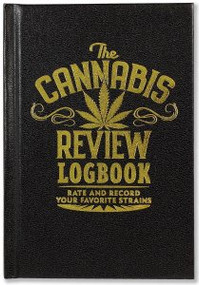 The Cannabis Review Logbook by , 9781441327802