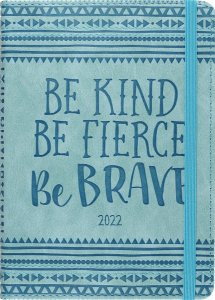 2022 Be Kind, Be Fierce, Be Brave Artisan Weekly Planner (16-Month Engagement Calendar) by , 9781441336385